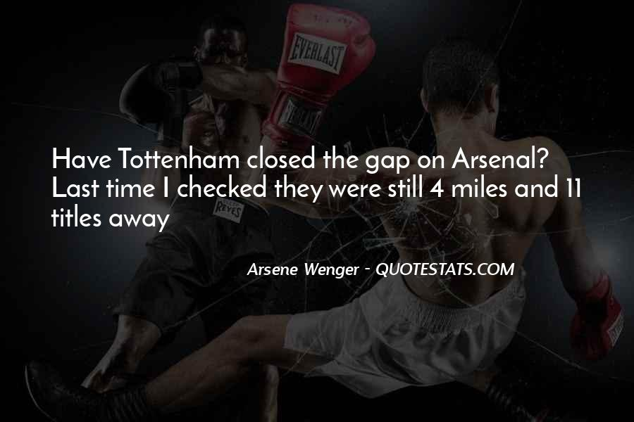 Arsene Wenger Quotes #1168424