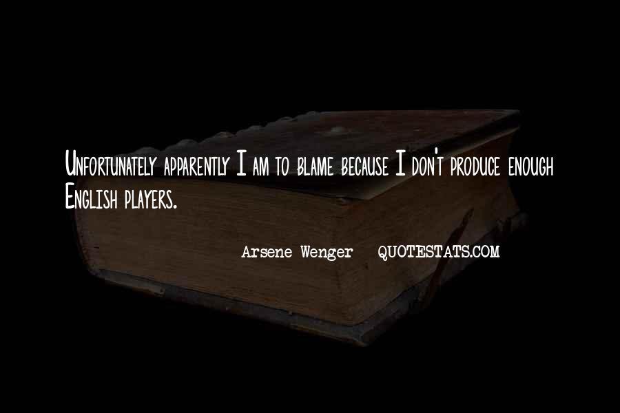 Arsene Wenger Quotes #1194946
