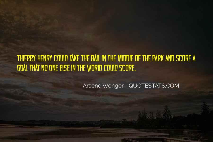 Arsene Wenger Quotes #1311387