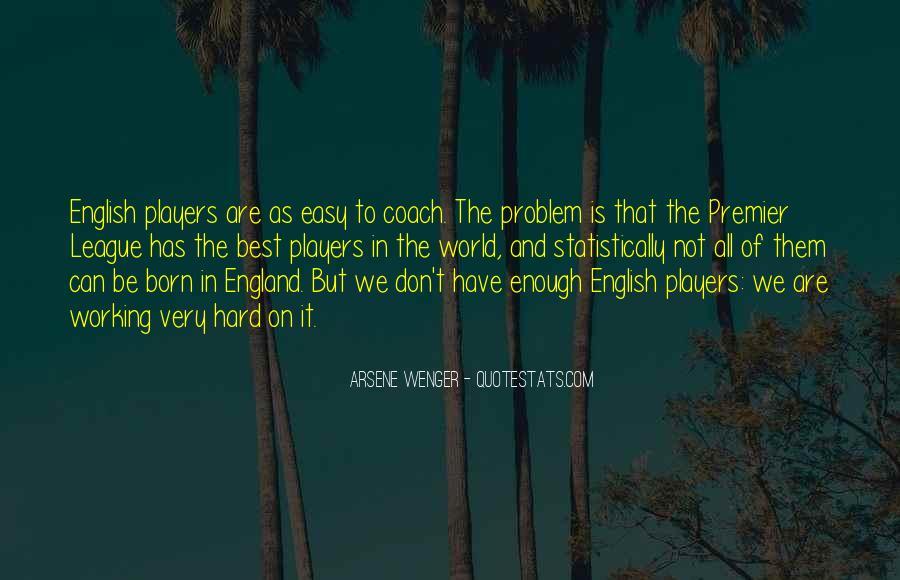 Arsene Wenger Quotes #484805