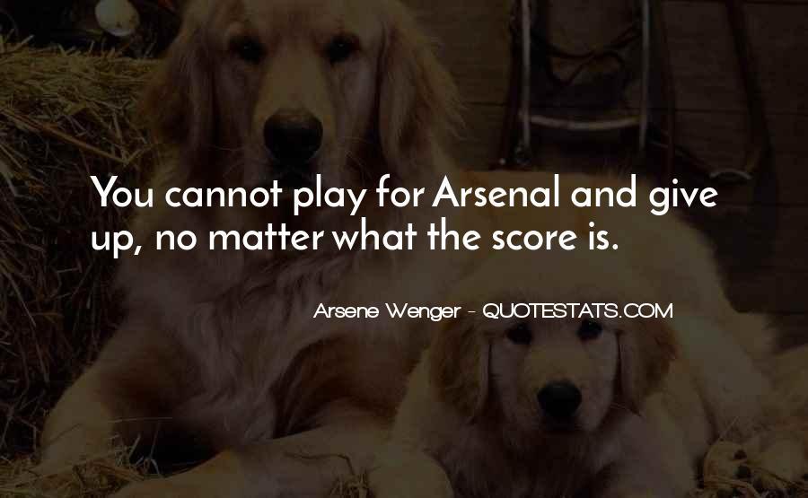 Arsene Wenger Quotes #730228