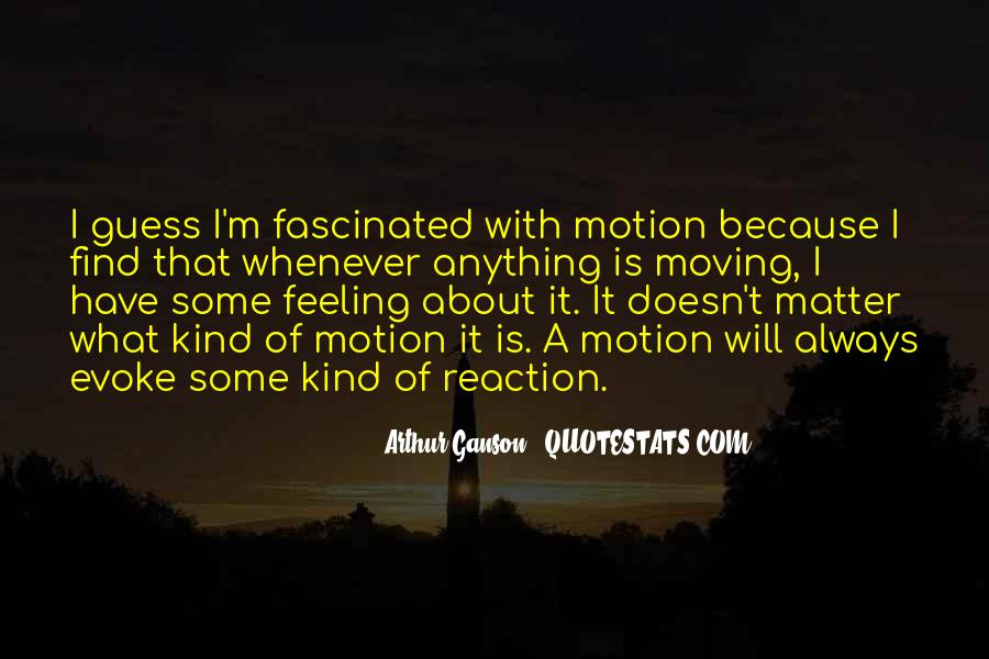 Arthur Ganson Quotes #1344469