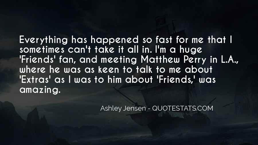 Ashley Jensen Quotes #1541424