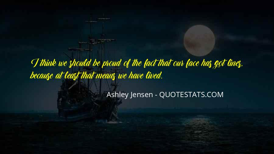 Ashley Jensen Quotes #629037
