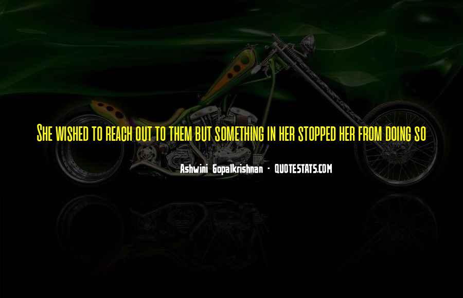 Ashwini Gopalkrishnan Quotes #775511