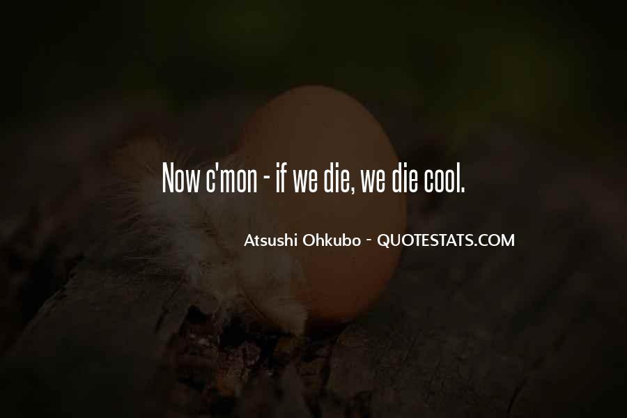 Atsushi Ohkubo Quotes #1203291