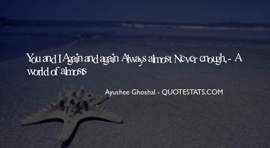 Ayushee Ghoshal Quotes #520930