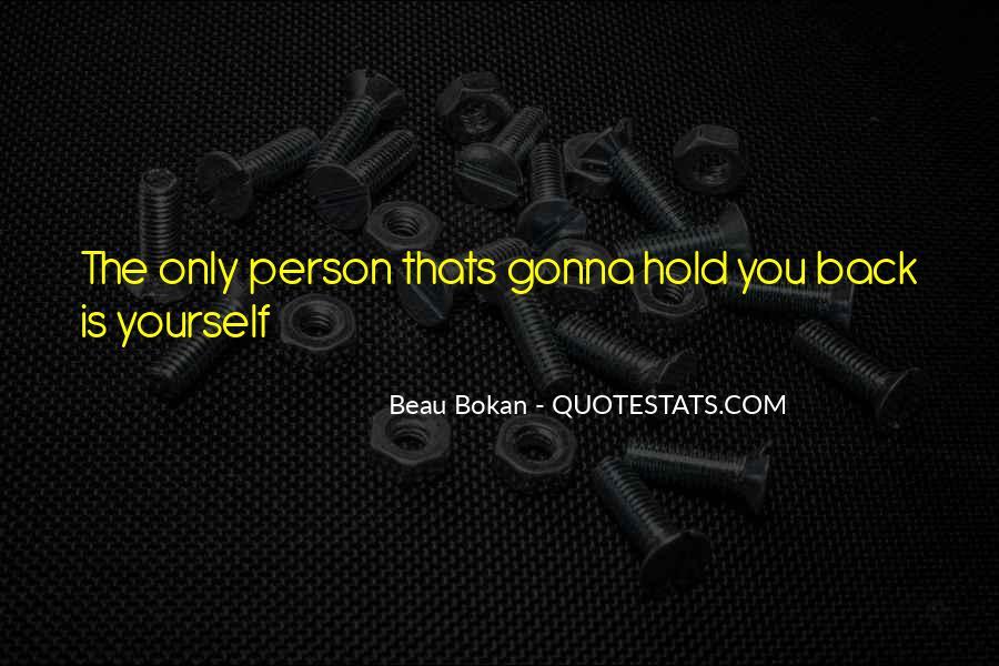 Beau Bokan Quotes #1419597