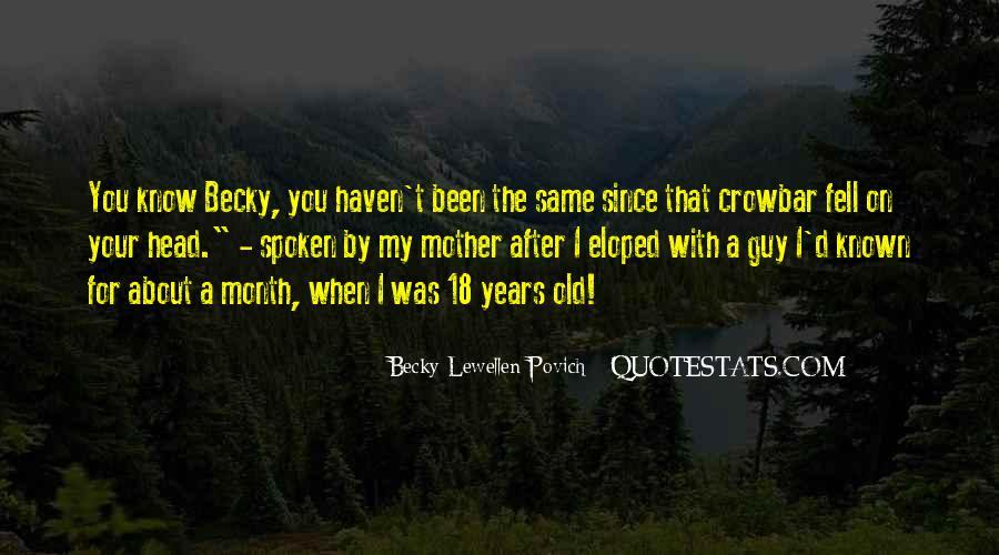 Becky Lewellen Povich Quotes #196824