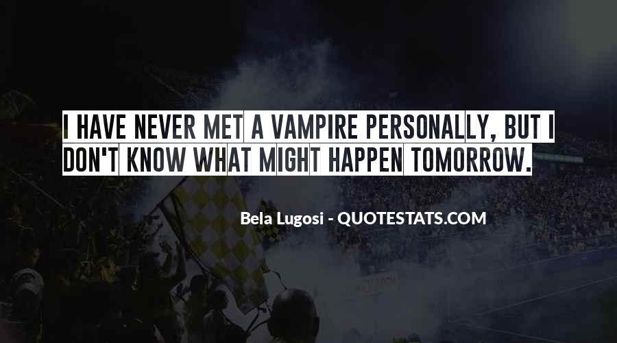 Bela Lugosi Quotes #1829904
