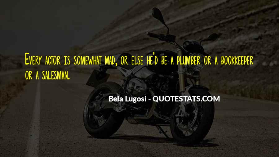 Bela Lugosi Quotes #625315