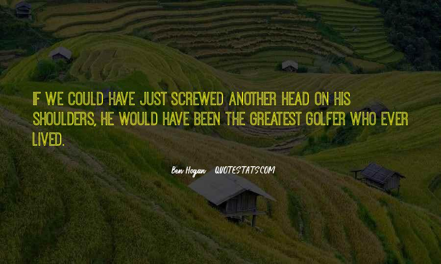 Ben Hogan Quotes #1870693