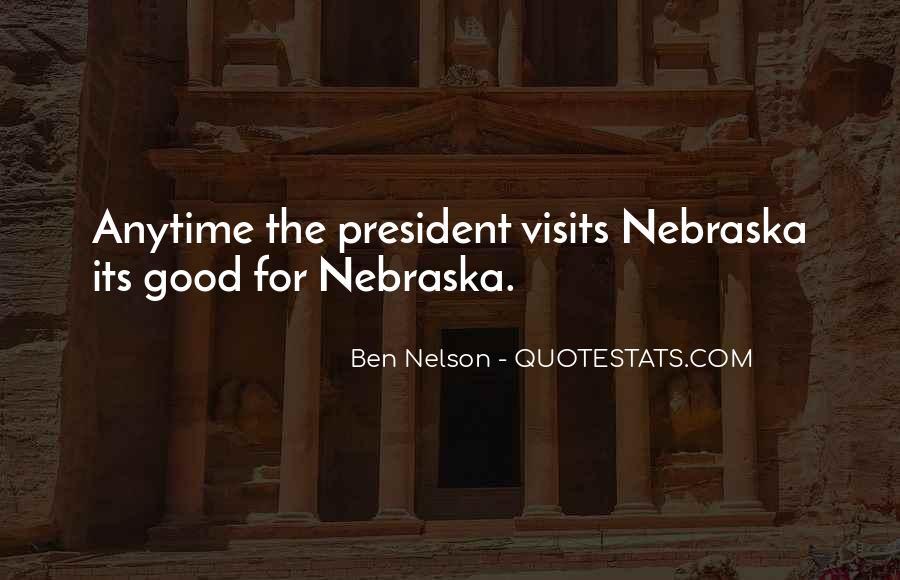 Ben Nelson Quotes #1144278