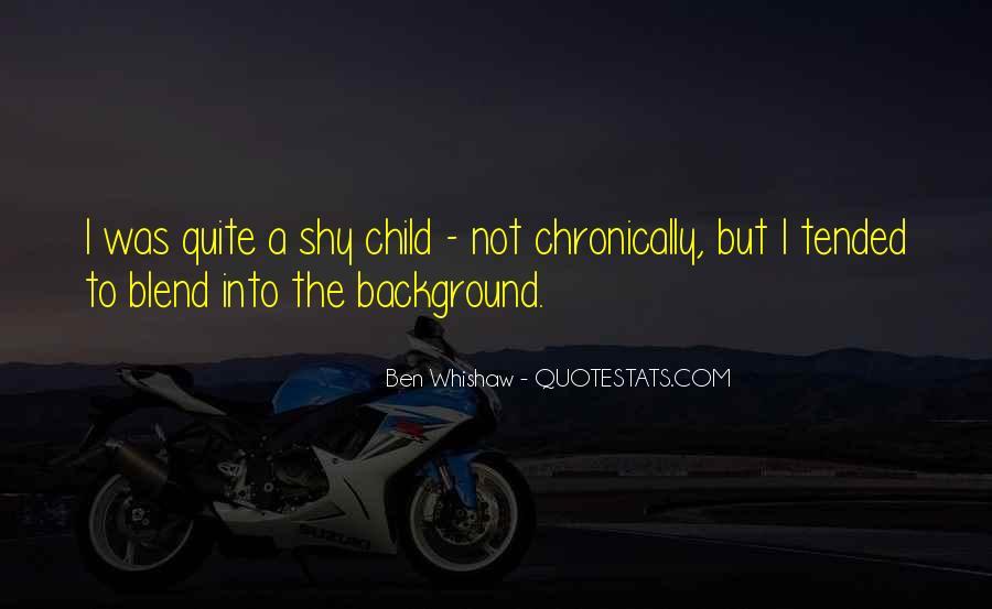 Ben Whishaw Quotes #897437