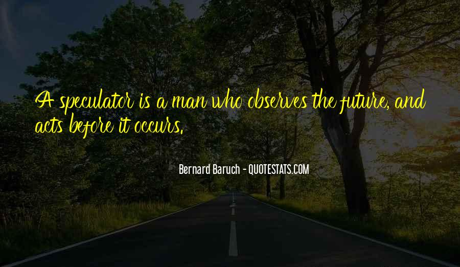 Bernard Baruch Quotes #730880