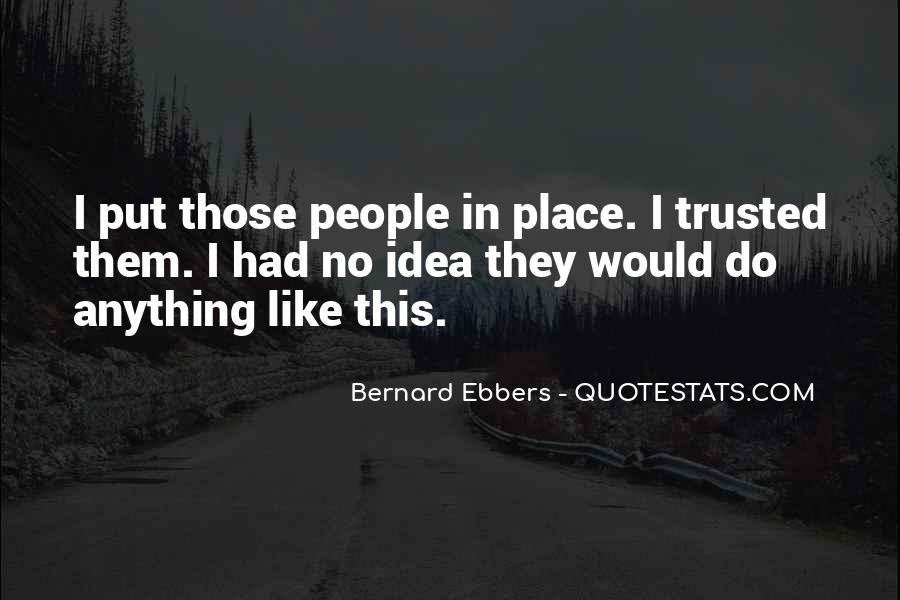 Bernard Ebbers Quotes #124290