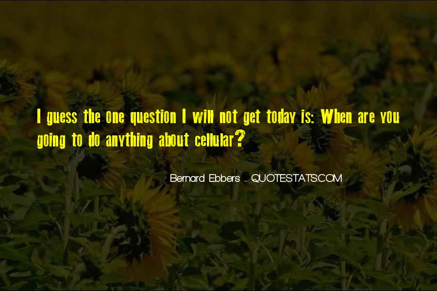 Bernard Ebbers Quotes #1298781