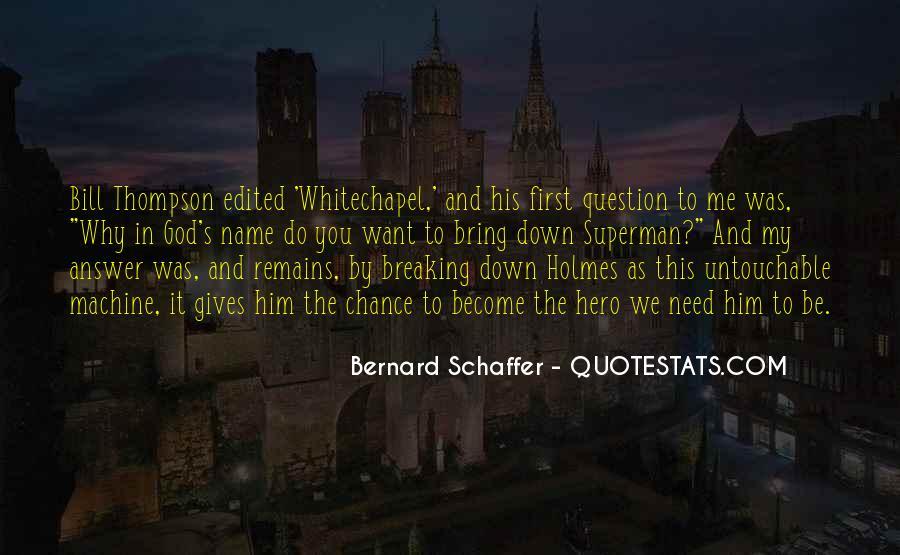 Bernard Schaffer Quotes #726513