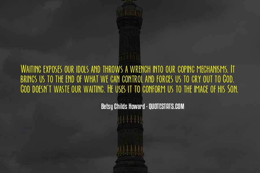 Betsy Childs Howard Quotes #377948
