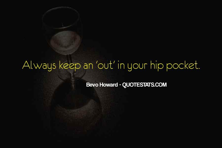Bevo Howard Quotes #1858308