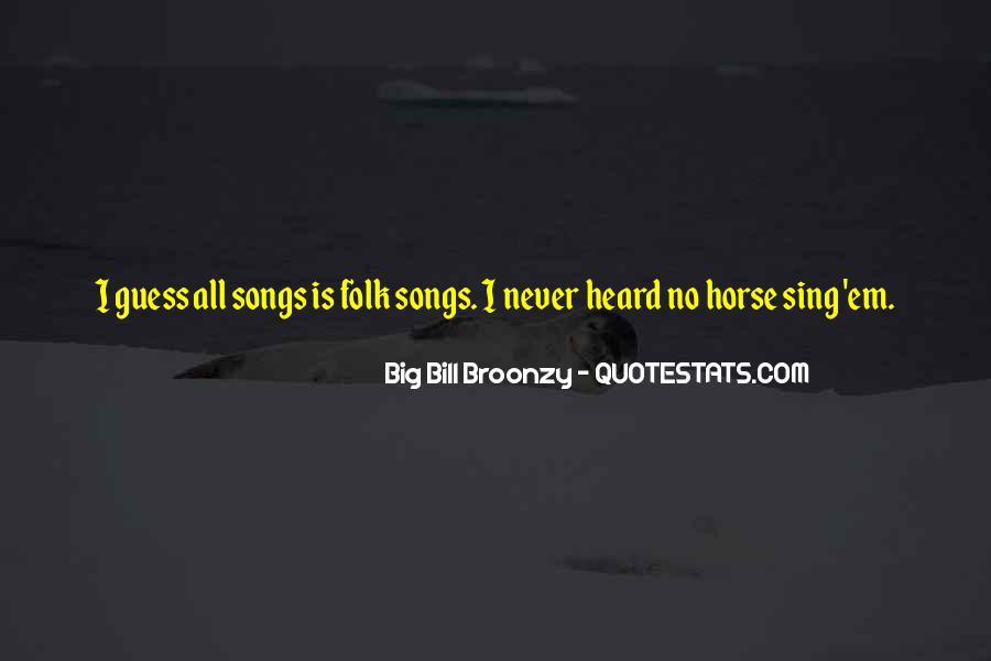 Big Bill Broonzy Quotes #659590