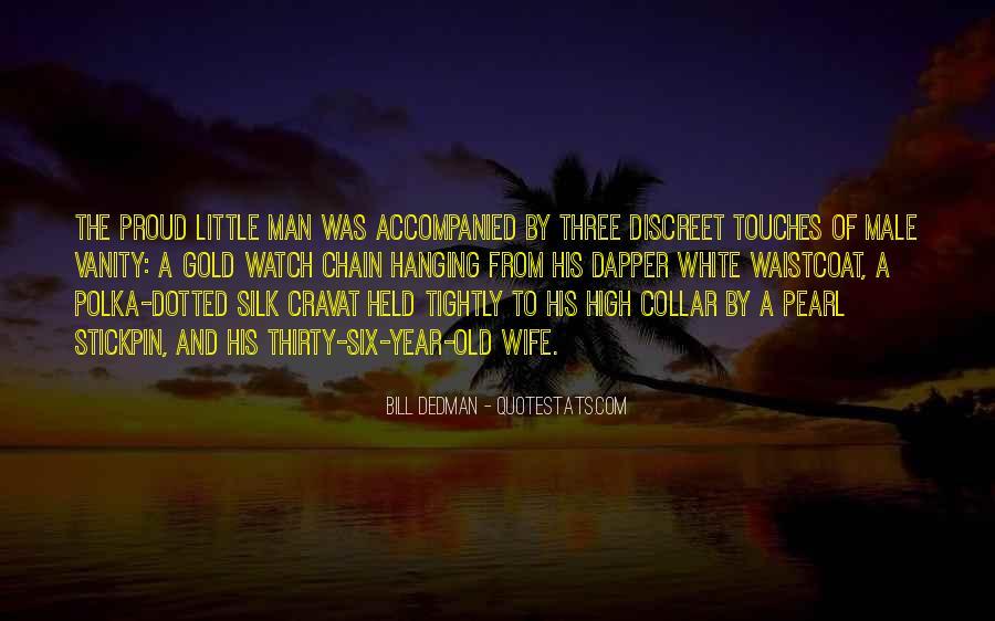 Bill Dedman Quotes #1508066