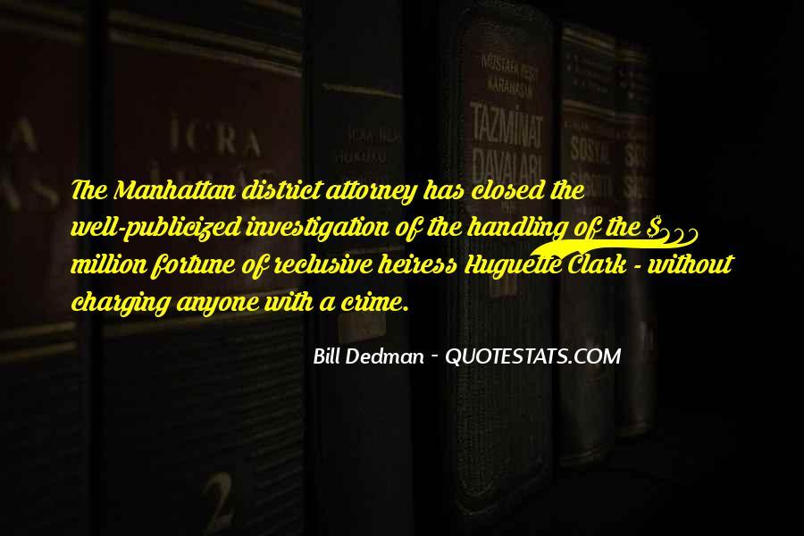 Bill Dedman Quotes #1628680