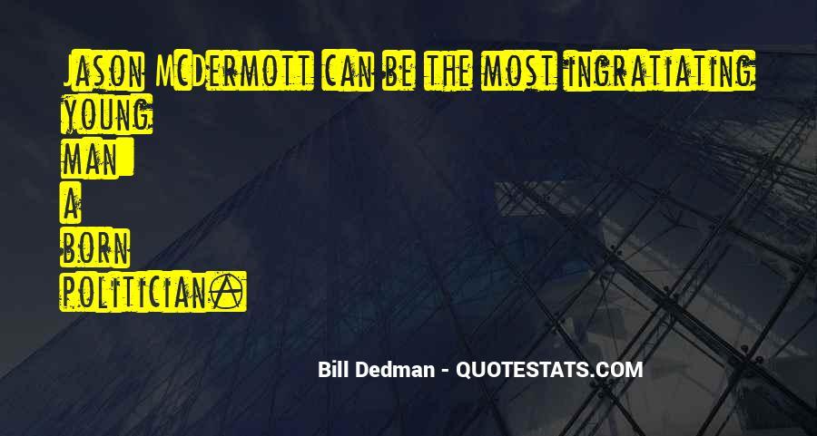 Bill Dedman Quotes #769590