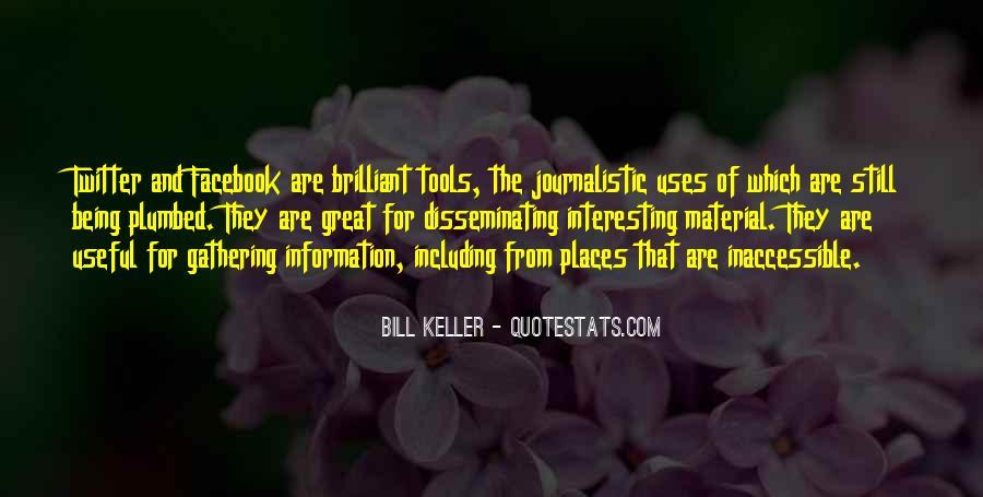 Bill Keller Quotes #536557