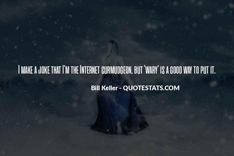 Bill Keller Quotes #54154