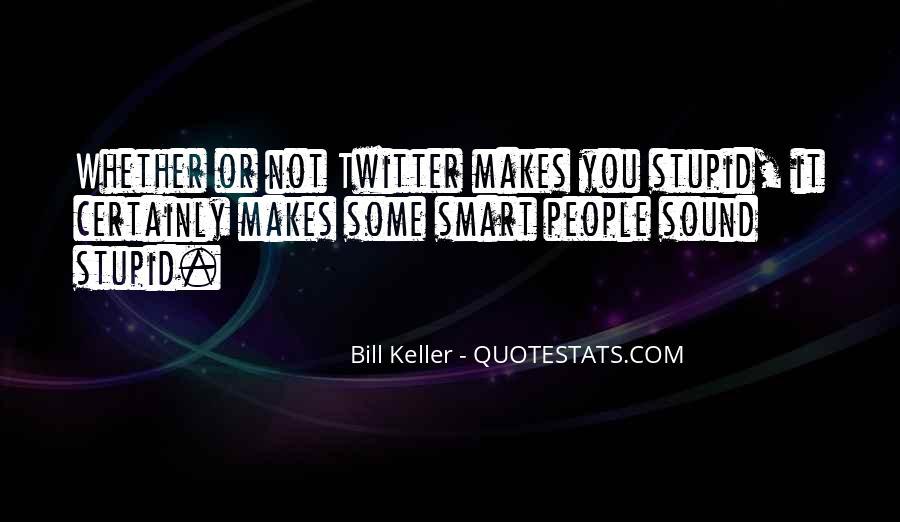 Bill Keller Quotes #592322