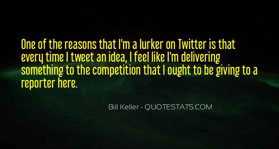 Bill Keller Quotes #966585