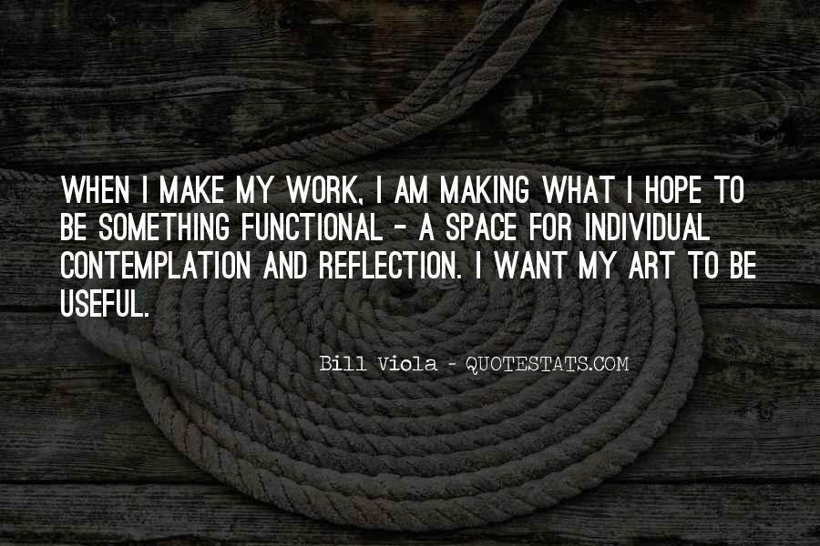 Bill Viola Quotes #1263934