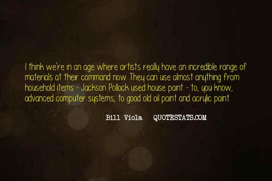Bill Viola Quotes #1821435