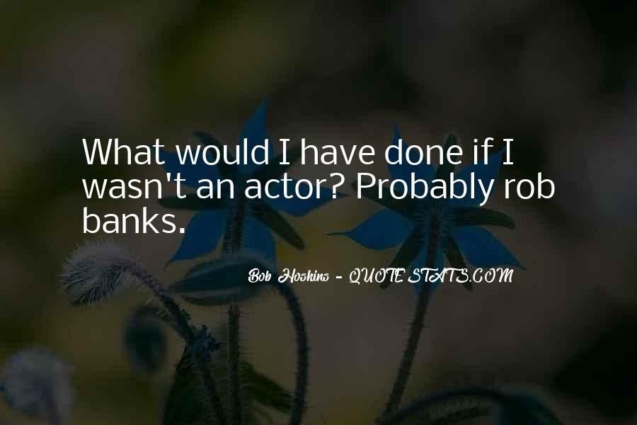 Bob Hoskins Quotes #157983