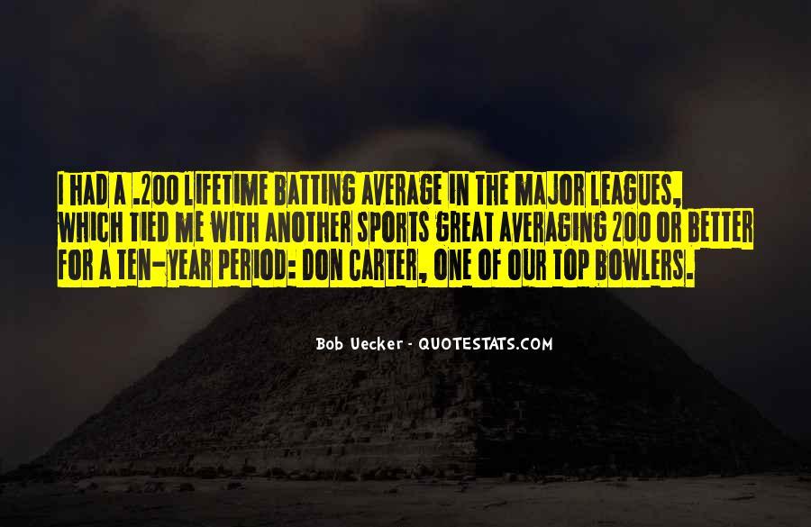 Bob Uecker Quotes #1054512