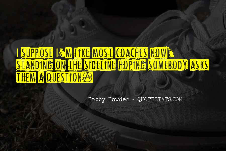 Bobby Bowden Quotes #1047921