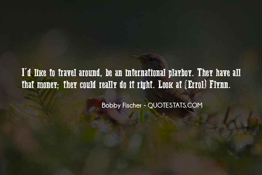 Bobby Fischer Quotes #1055275