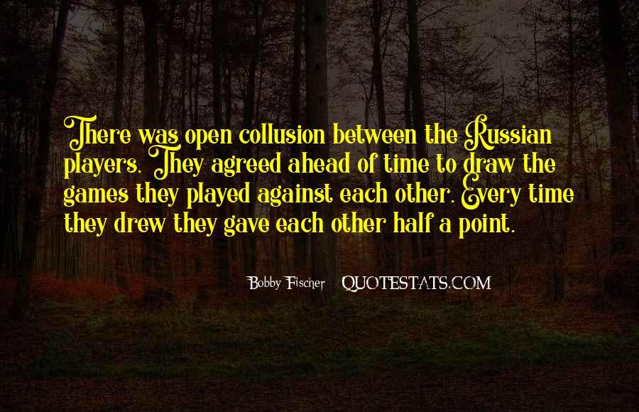 Bobby Fischer Quotes #1091050