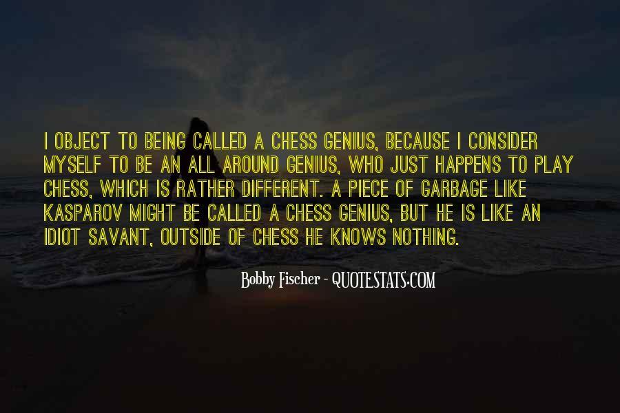 Bobby Fischer Quotes #1140916
