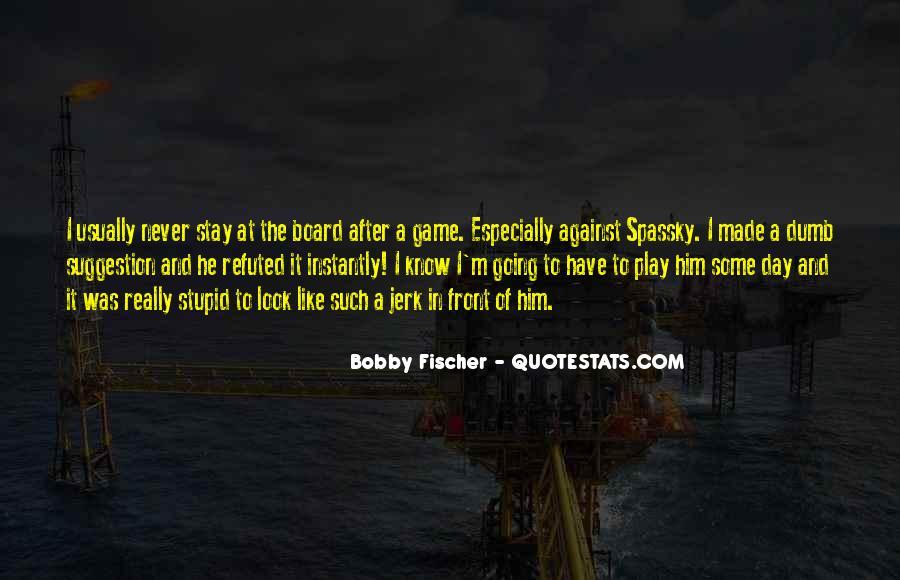Bobby Fischer Quotes #1206208