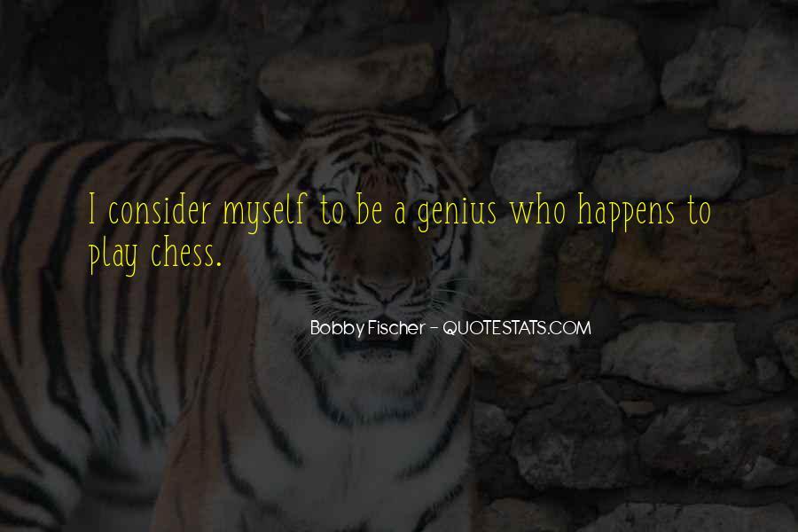 Bobby Fischer Quotes #1225272