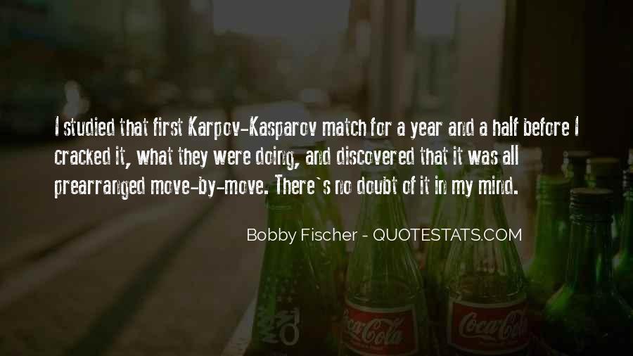 Bobby Fischer Quotes #1261645