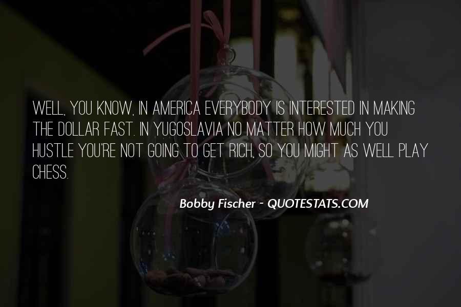 Bobby Fischer Quotes #1376071