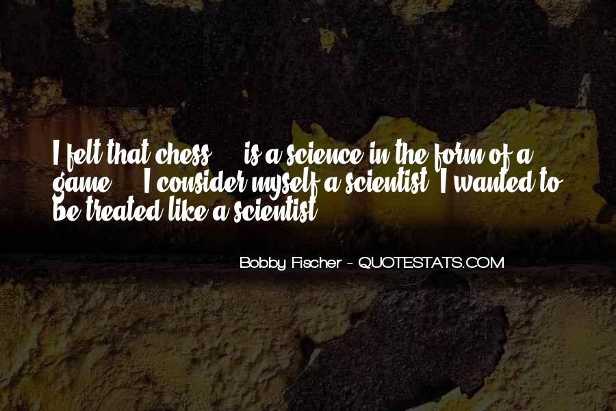 Bobby Fischer Quotes #1412543