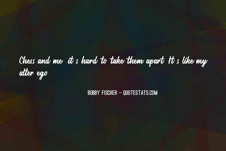 Bobby Fischer Quotes #1432143