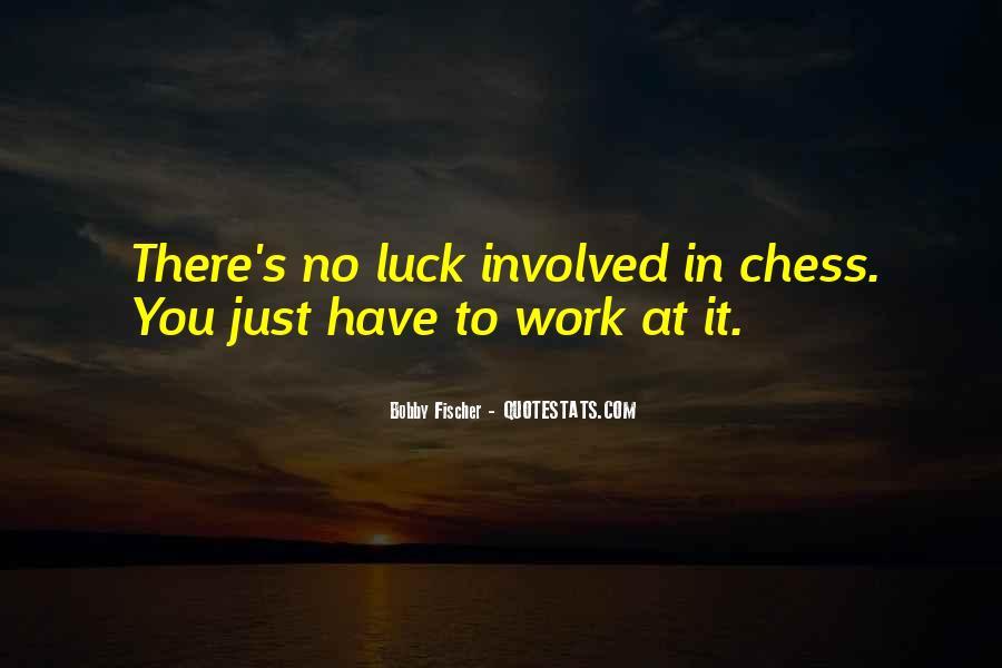 Bobby Fischer Quotes #1437332