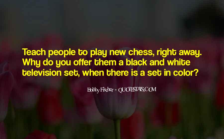 Bobby Fischer Quotes #1445938