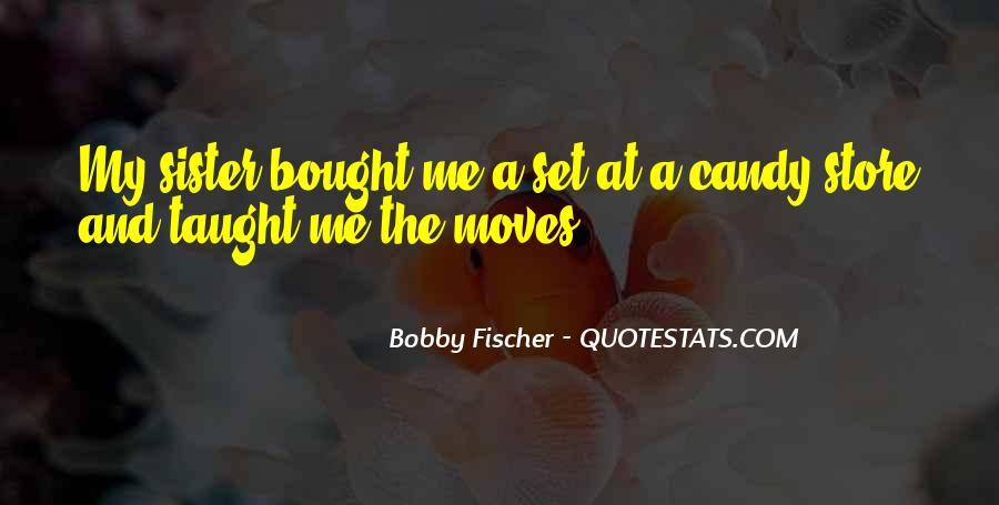 Bobby Fischer Quotes #1470596