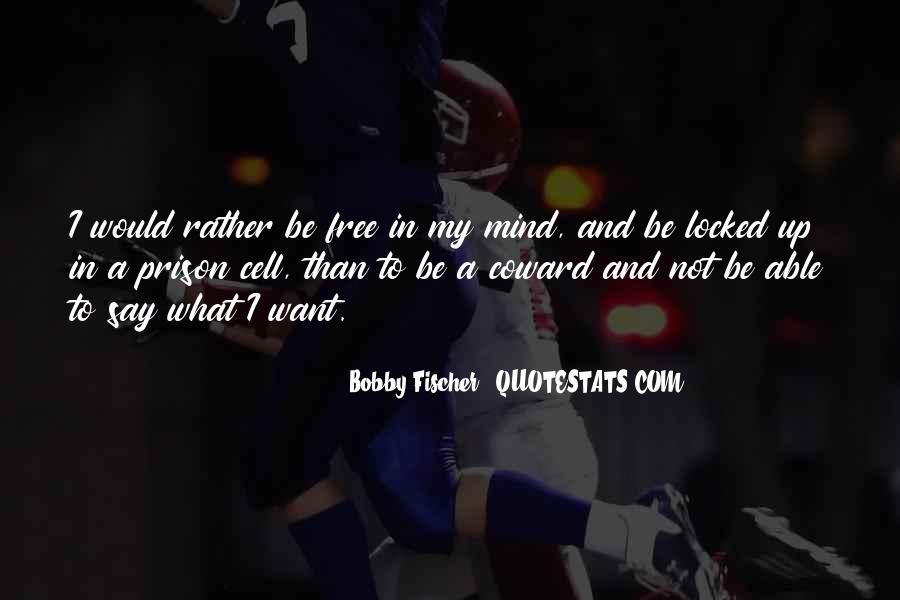 Bobby Fischer Quotes #1474679